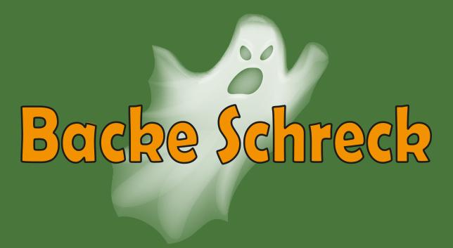 Backe Schreck
